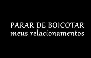 boicotar relacionamentos