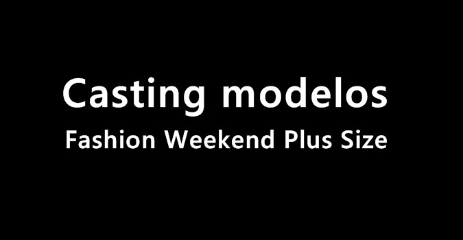casting modelo plus size