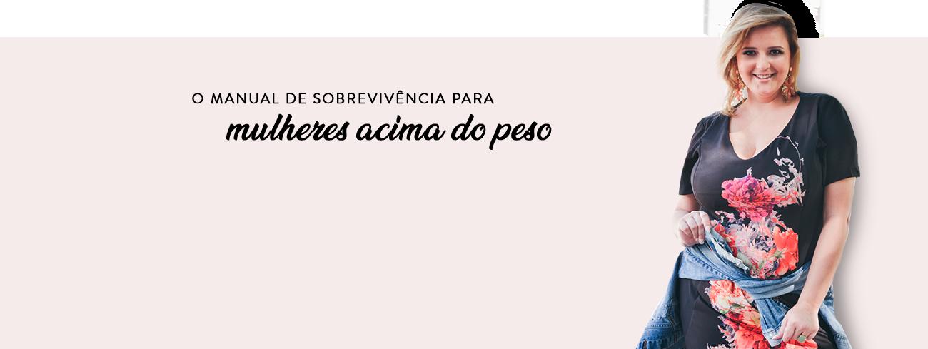 O MANUAL DE SOBREVIVÊNCIA PARA MULHERES ACIMA DO PESO