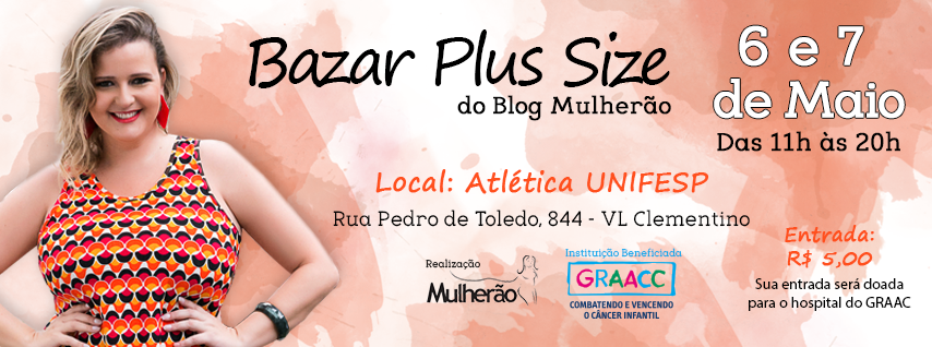 Bazar Plus Size do Blog Mulherão - Inscreva a sua grife! - Blog Mulherão 6e3a84623e
